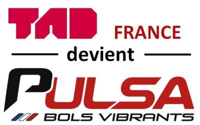 TAD France devient PULSA Bols Vibrants