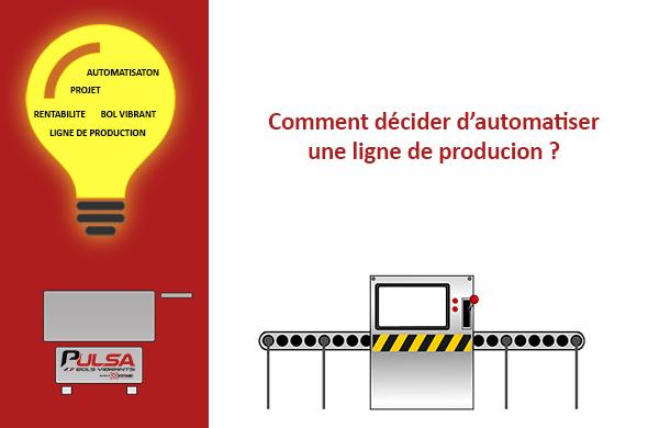 automatiser une ligne de production - Explication par PULSA Bols Vibrants